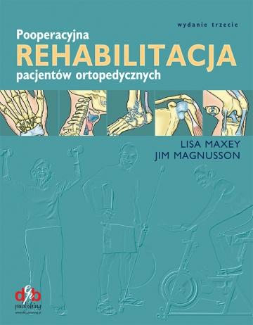 Pooperacyjna Rehabilitacja Pacjentów Ortopedycznych, Wydanie trzecie